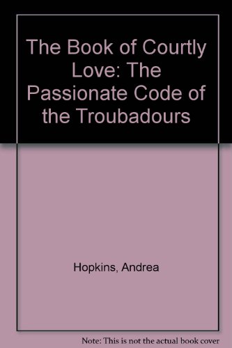 9780788156083: The Book of Courtly Love: The Passionate Code of the Troubadours