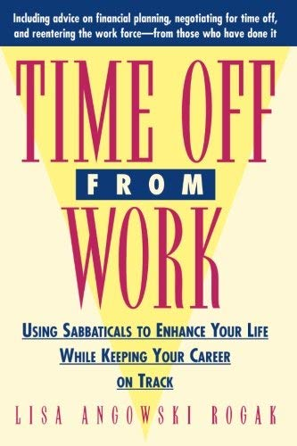 9780788156359: Time Off from Work: Using Sabbaticals to Enhance Your Life While Keeping Your Career on Track