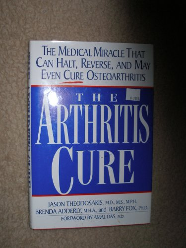 9780788156854: Arthritis Cure: The Medical Miracle That Can Halt, Reverse, and May Even Cure Osteoarthritis