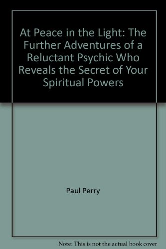 9780788157028: At Peace in the Light: The Further Adventures of a Reluctant Psychic Who Reveals the Secret of Your Spiritual Powers
