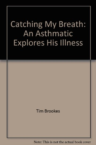 9780788157134: Catching My Breath: An Asthmatic Explores His Illness