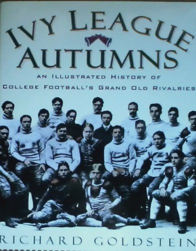 9780788157295: Ivy League Autumns: An Illustrated History of College Football s Grand Old Rivalries