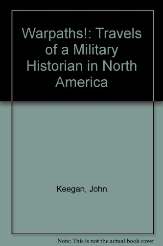 9780788157929: Warpaths!: Travels of a Military Historian in North America