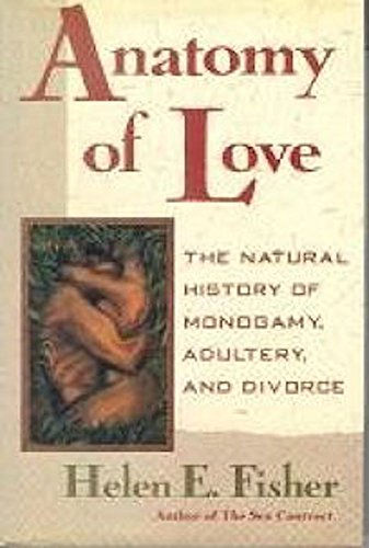 9780788158216: Anatomy of Love: The Natural History of Monogamy, Adultery, and Divorce
