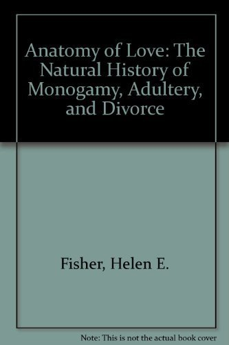 9780788158216: Anatomy of Love: A Natural History of Monogamy, Adultery and Divorce