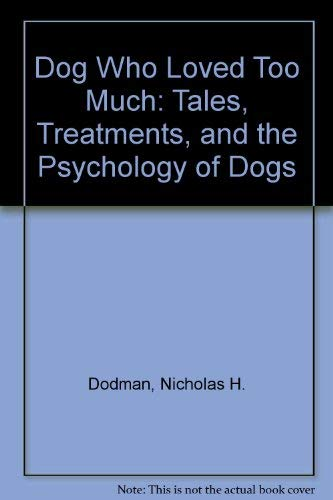 9780788158292: Dog Who Loved Too Much: Tales, Treatments, and the Psychology of Dogs