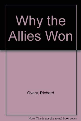 9780788158698: Why the Allies Won [Hardcover] by Overy, Richard