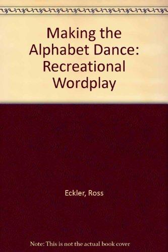 9780788158933: Making the Alphabet Dance: Recreational Wordplay
