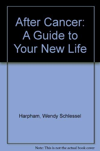9780788159206: After Cancer: A Guide to Your New Life