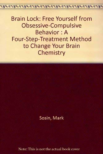 9780788159244: Brain Lock: Free Yourself from Obsessive-Compulsive Behavior : A Four-Step-Treatment Method to Change Your Brain Chemistry