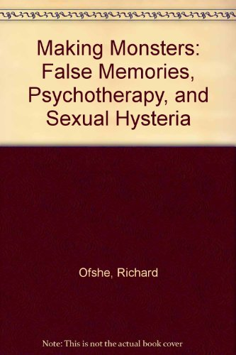 9780788159312: Making Monsters: False Memories, Psychotherapy, and Sexual Hysteria