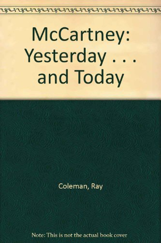 McCartney: Yesterday . . . and Today (9780788159350) by Ray Coleman