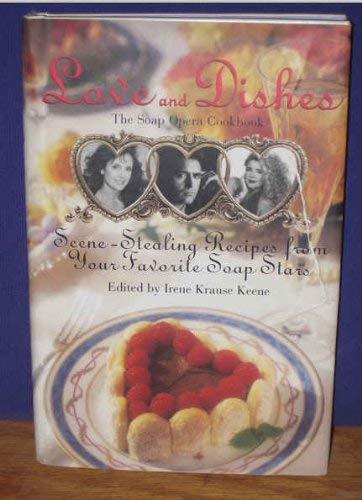 9780788159404: Love and Dishes: Scene-Stealing Recipes from Your Favorite Soap Stars