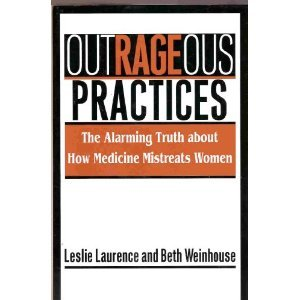 9780788159480: Outrageous Practices: The Alarming Truth About How Medicine Mistreats Women