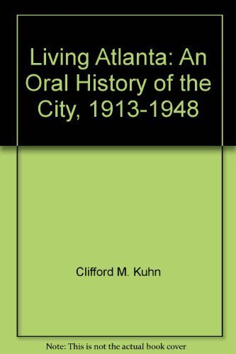 9780788159527: Living Atlanta: An Oral History of the City, 1914-1948