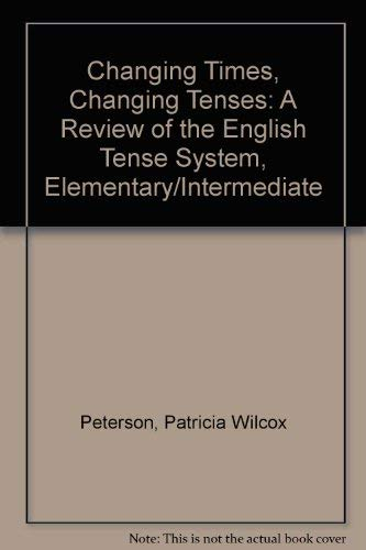 9780788159770: Changing Times, Changing Tenses: A Review of the English Tense System, Elementary/Intermediate