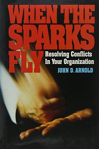9780788159923: When the Sparks Fly: Resolving the Conflicts in Your Organization