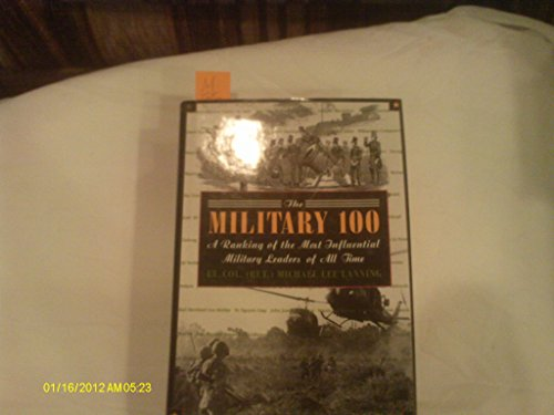 9780788160387: The Military 100: A Ranking of the Most Influential Military Leaders of All Time