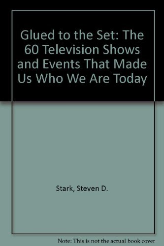 9780788160424: Glued to the Set: The 60 Television Shows and Events That Made Us Who We Are Today