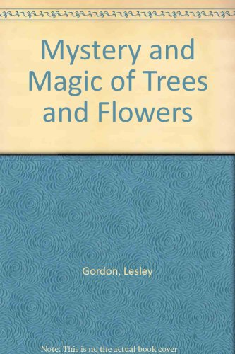 9780788160653: Mystery and Magic of Trees and Flowers