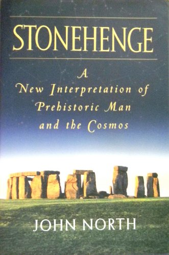 Stonehenge: A New Interpretation of Prehistoric Man and the Cosmos (0788160710) by John North