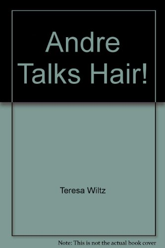 9780788160721: Andre Talks Hair! by Teresa Wiltz; Andre Walker