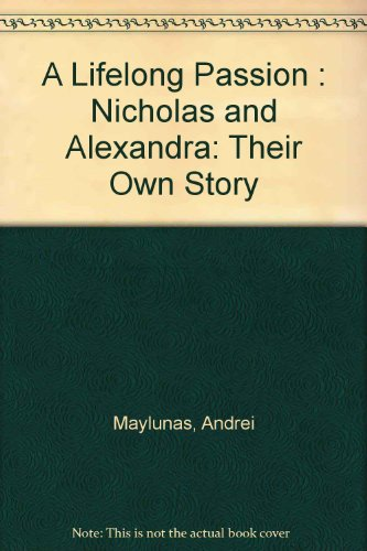 9780788160790: A Lifelong Passion : Nicholas and Alexandra: Their Own Story