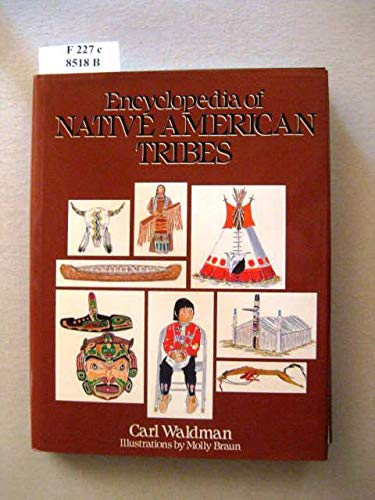 9780788161469: Encyclopedia of Native American Tribes. Illustrations by Molly Braun. by Wald...