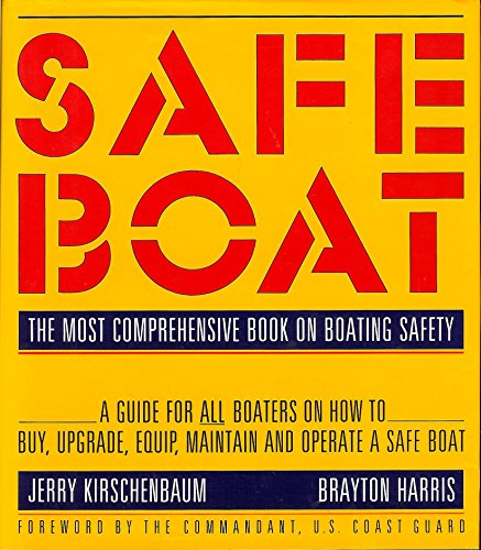 9780788161513: Safe Boat: A Comprehensive Guide to the Purchase, Equipping, Maintenance, and Operation of a Safe Boat