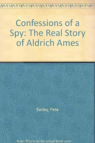 9780788161643: Confessions of a Spy: The Real Story of Aldrich Ames