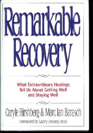 9780788161742: Remarkable Recovery: What Extraordinary Healings Tell Us About Getting Well and Staying Well
