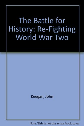 9780788162015: The Battle for History: Re-Fighting World War Two