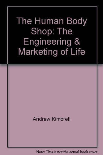 9780788162114: The Human Body Shop: The Engineering & Marketing of Life