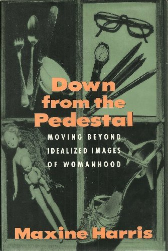 9780788162152: Down from the Pedestal: Moving Beyond Idealized Images of Womanhood