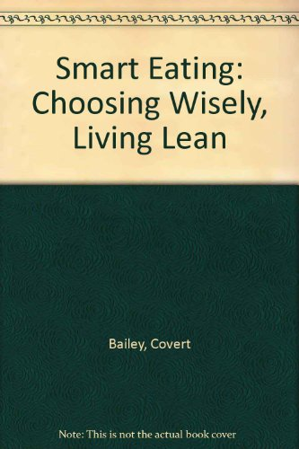 9780788162855: Smart Eating: Choosing Wisely, Living Lean