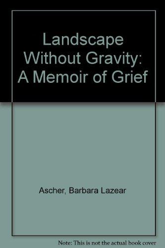 9780788162879: Landscape Without Gravity: A Memoir of Grief