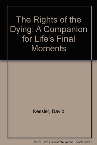 9780788163098: The Rights of the Dying: A Companion for Life's Final Moments