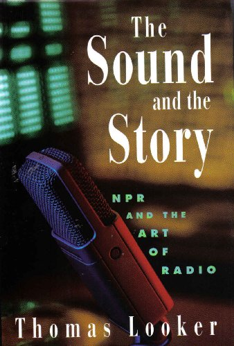 9780788163302: Sound and the Story: Npr and the Art of Radio