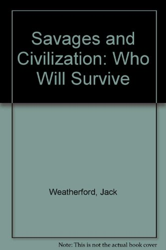 9780788163500: Savages and Civilization: Who Will Survive