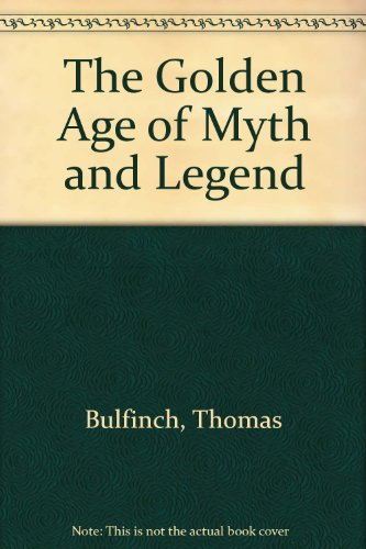The Golden Age of Myth and Legend (9780788163708) by Thomas Bulfinch