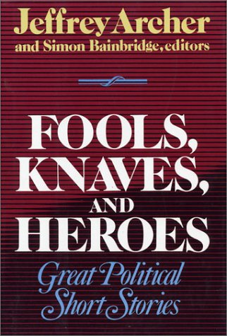 9780788163777: Fools, Knaves, and Heroes: Great Political Short Stories