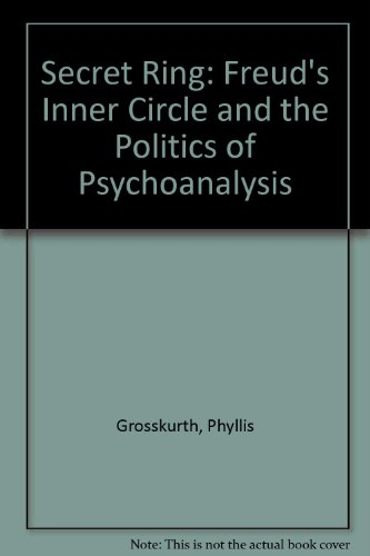 9780788164019: Secret Ring: Freud's Inner Circle and the Politics of Psychoanalysis