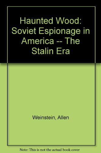 9780788164224: Haunted Wood: Soviet Espionage in America - The Stalin Era
