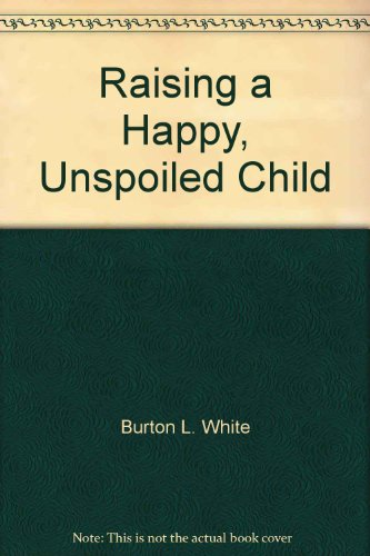 9780788164330: Raising a Happy, Unspoiled Child