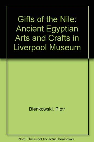 9780788164705: Gifts of the Nile: Ancient Egyptian Arts and Crafts in Liverpool Museum