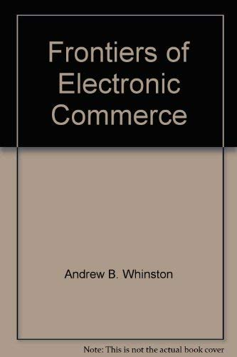 9780788165252: Frontiers of Electronic Commerce