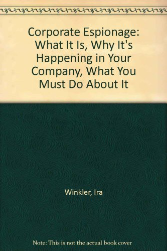 9780788165290: Corporate Espionage: What It Is, Why It's Happening in Your Company, What You Must Do About It
