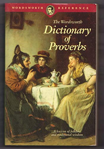 9780788165320: Wordsworth Dictionary of Proverbs: A Lexicon of Folklore and Traditional Wisdom
