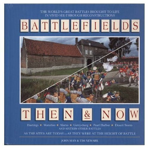 9780788165764: Battlefields: Then and Now [Hardcover] by John Man; Tim Newark