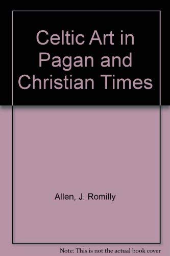 9780788165771: Celtic Art in Pagan and Christian Times